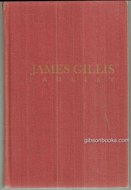 Image for JAMES GILLIS, PAULIST A Biography