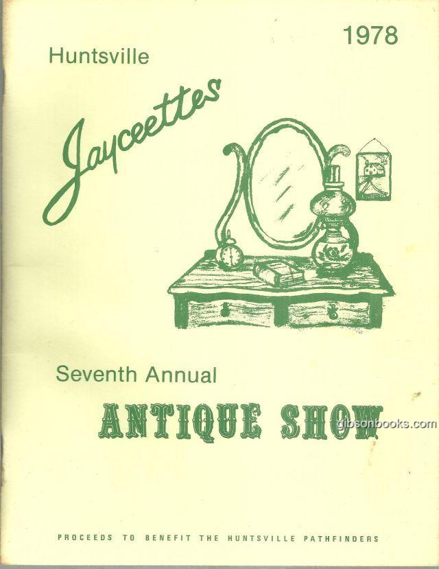 BOOKLET FOR HUNTSVILLE JAYCETTES FIFTH ANNUAL ANTIQUE SHOW AND SALE 1978, Huntsville Jayceettes
