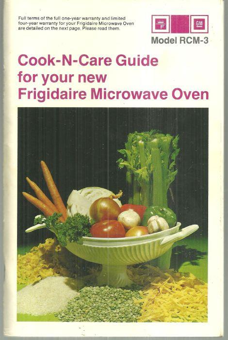 COOK-N-CARE GUIDE FOR YOUR NEW FRIGIDAIRE MICROWAVE OVEN, Frigidaire