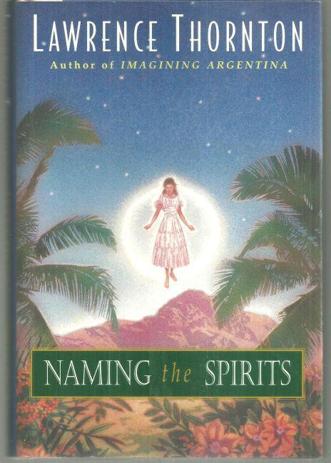 NAMING THE SPIRITS, Thornton, Lawrence
