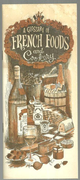 GLOSSARY OF FRENCH FOODS AND COOKERY, French Food and Wine