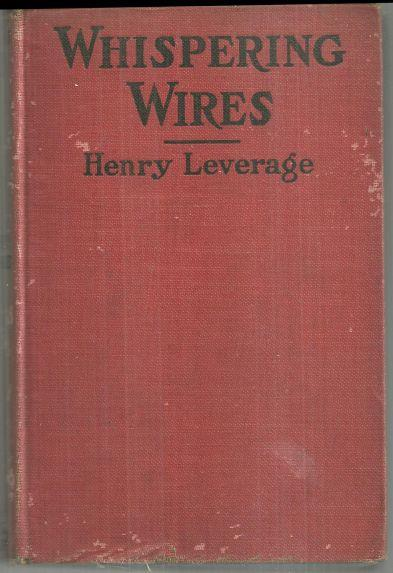 WHISPERING WIRES Adapted from the Saturday Evening Post Story of the Same Title, Leverage, Henry