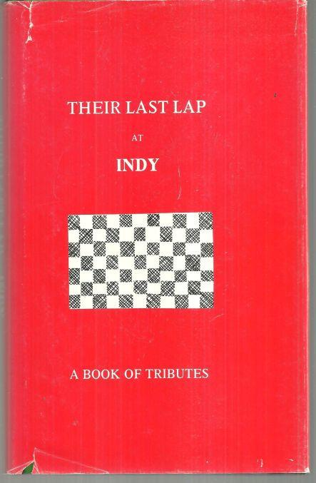 THEIR LAST LAP AT INDY A Book of Tributes, Barber, Denonie