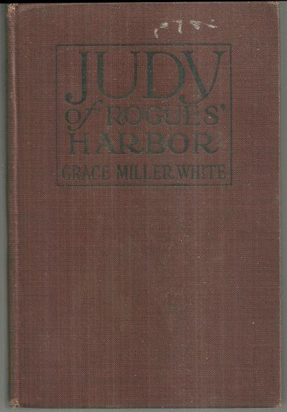 JUDY OF ROGUES' HARBOR, White, Grace Miller