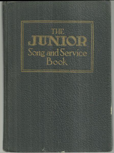 Image for JUNIOR SONG AND SERVICE BOOK FOR SUNDAY SCHOOLS AND YOUNG PEOPLE'S SOCIETIES With Rubrics of Worship and Orders of Service by Harold Franklin Humbert