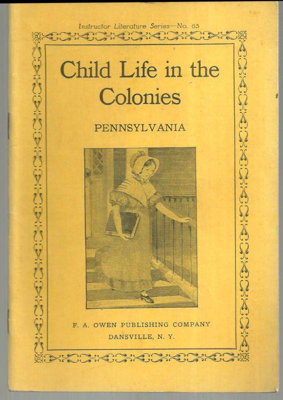 CHILD LIFE IN THE COLONIES Pennsylvania, Baker, Virginia