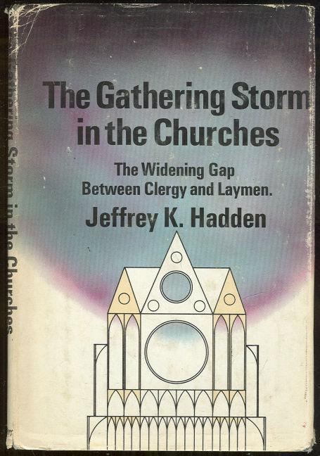 GATHERING STORM IN THE CHURCHES The Widening Gap between Clergy and Layman, Hadden, Jeffrey