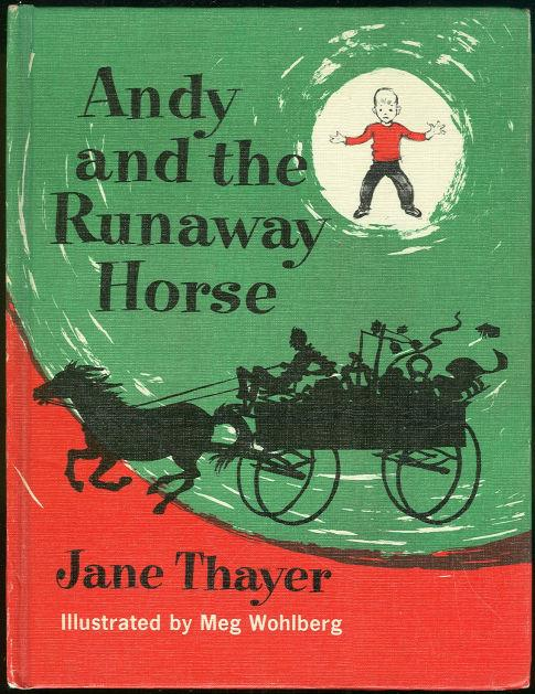 ANDY AND THE RUNAWAY HORSE, Thayer, Jane