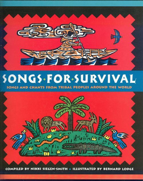 SONGS FOR SURVIVAL Songs and Chants from Tribal Peoples around the World, Siegen-Smith, Nikki compiled by