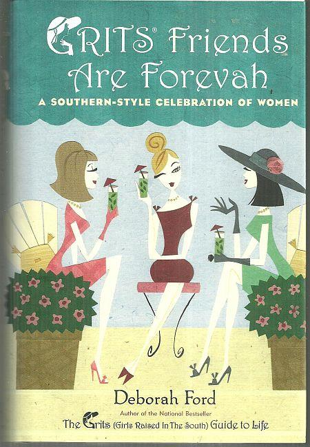 Image for GRITS FRIENDS ARE FOREVAH A Southern-Style Celebration of Women