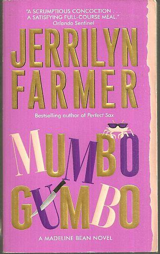 MUMBO GUMBO A Madeline Bean Mystery, Farmer, Jerrilyn