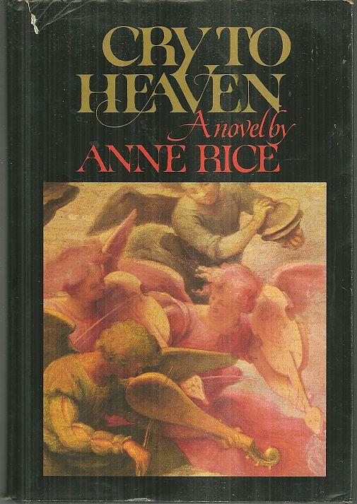 CRY TO HEAVEN, Rice, Anne