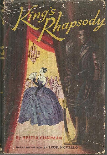 KING'S RHAPSODY Based on the Play by Ivor Novello, Chapman, Hester