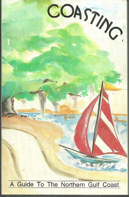 COASTING A Guide to the Northern Gulf Coast, Barnes, Judy; Jolane Edwards, Carolyn Lee Goodloe, Laurel Wilson