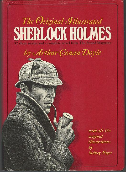 ORIGINAL ILLUSTRATED SHERLOCK HOLMES 37 Short Stories and a Complete Novel from the Strand Magazine, Doyle, Sir Arthur Conan
