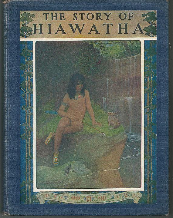 STORY OF HIAWATHA Adapted from Longfellow. with the Original Poem, Edwards, Clayton