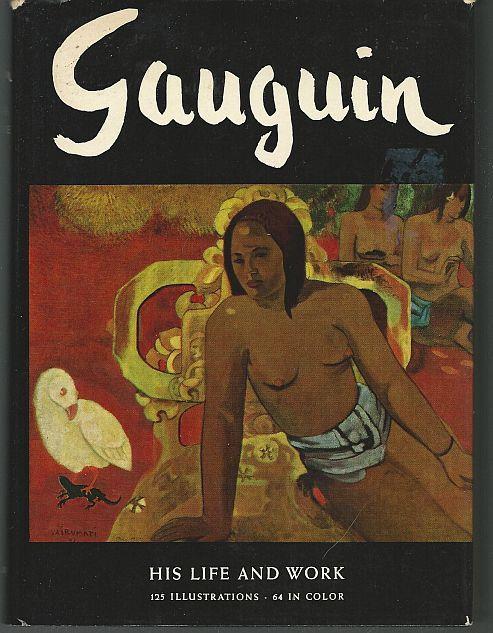 GAUGUIN His Life and His Work, Boudaille, Georges
