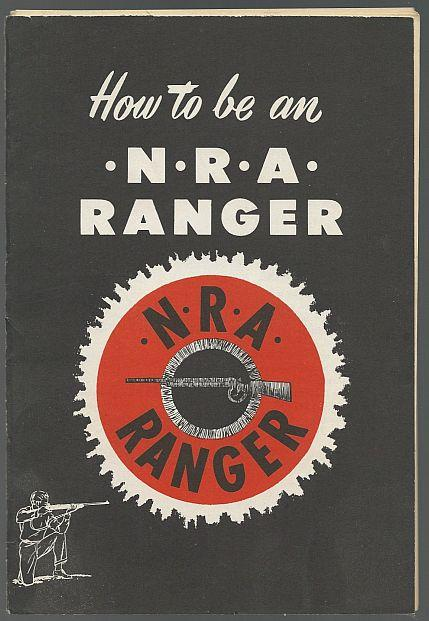 HOW TO BE AN N. R. A. RANGER, National Rifle Association