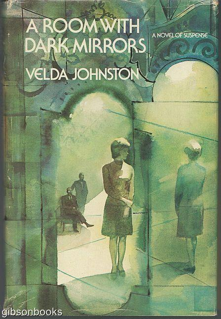 ROOM WITH DARK MIRRORS A Novel of Suspense, Johnston, Velda