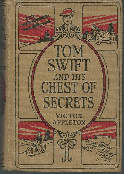 TOM SWIFT AND HIS CHEST OF SECRETS OR TRACING THE STOLEN INVENTIONS, Appleton, Victor