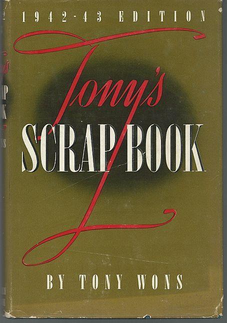 TONY'S SCRAP BOOK 1942-1943 EDITION, Wons, Tony