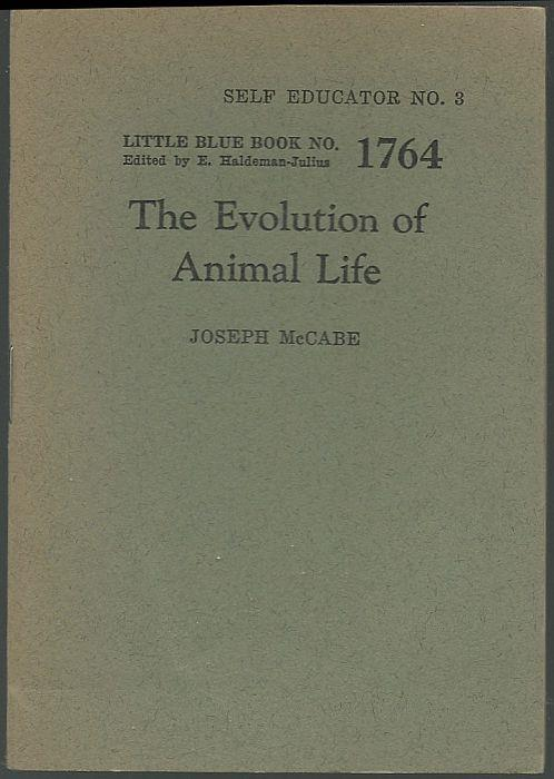 EVOLUTION OF ANIMAL LIFE From the Primodial Microbe to the Ape, McCabe, Joseph