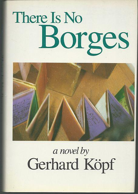 THERE IS NO BORGES, Kopf, Gerhard