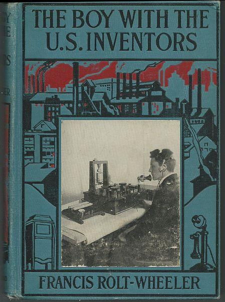 BOY WITH THE U.S. INVENTORS, Rolt-Wheeler, Francis