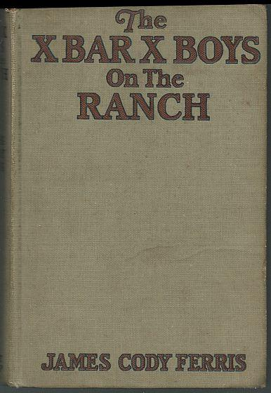 X BAR X BOYS ON THE RANCH, Ferris, James Cody
