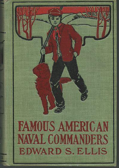 FAMOUS AMERICAN NAVAL COMMANDERS, Ellis, Edward