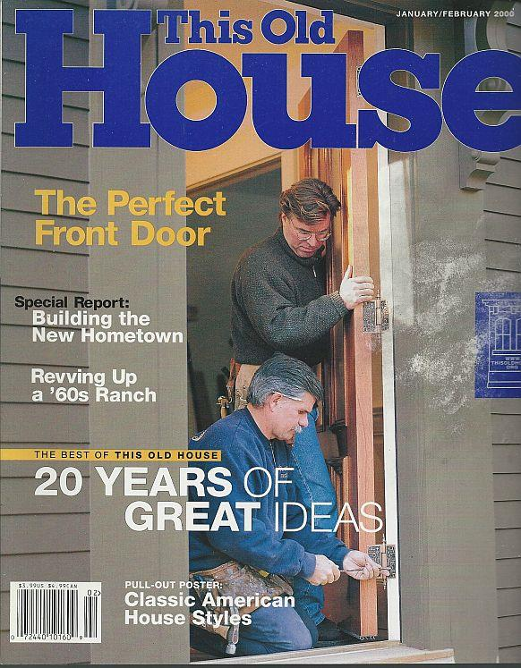 THIS OLD HOUSE MAGAZINE JANUARY /FEBRUARY 2000, This Old House