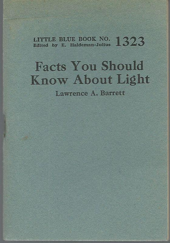 FACTS YOU SHOULD KNOW ABOUT LIGHT, Barrett, Lawrence