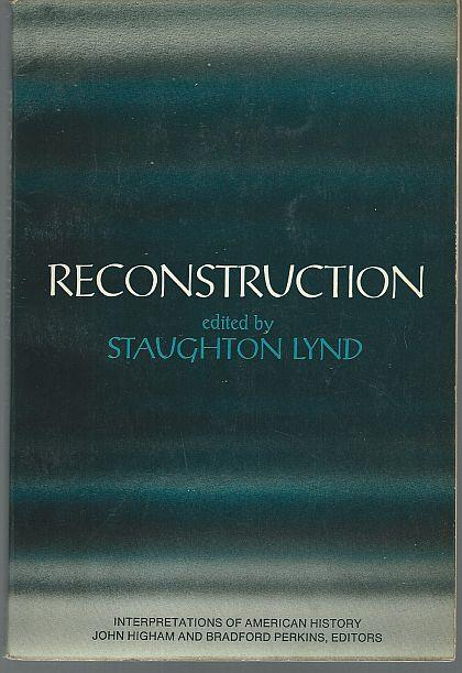 RECONSTRUCTION, Lynd, Staughton editor