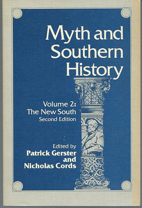 MYTH AND SOUTHERN HISTORY Volume 2: the New South, Gerster, Patrick and Nicholas Cords editors