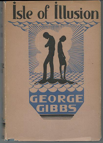 ISLE OF ILLUSION A Novel, Gibbs, George