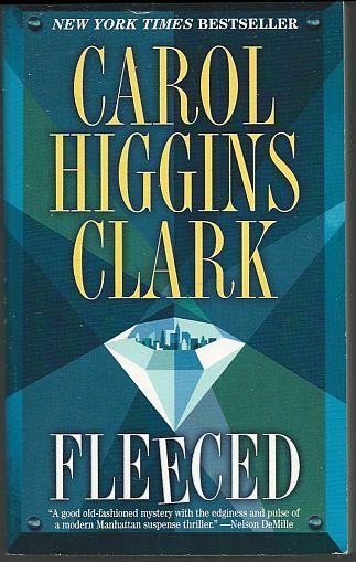FLEECED, Clark, Carol Higgins