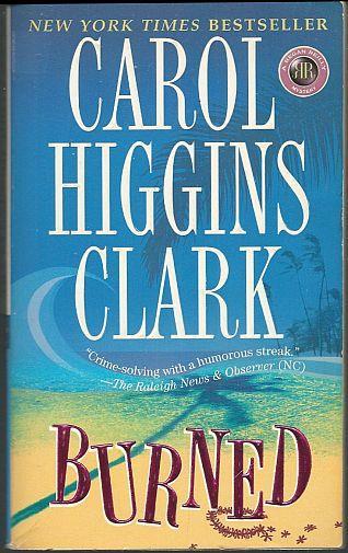 BURNED, Clark, Carol Higgins