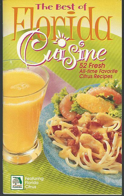 BEST OF FLORIDA CUISINE 52 Fresh All-Time Favorite Citrus Recipes, Florida Department Of Citrus