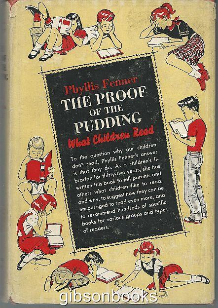 PROOF OF THE PUDDING What Children Read, Fenner, Phyllis editor