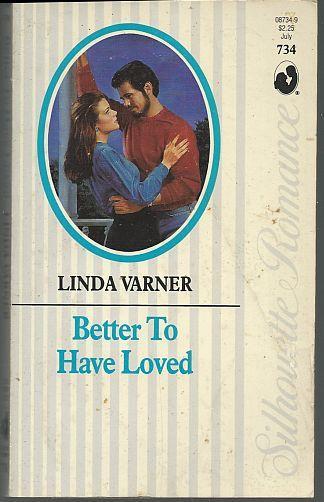 BETTER TO HAVE LOVED, Varner, Linda