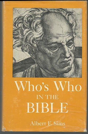 WHO'S WHO IN THE BIBLE An ABC Cross Reference of Names of People in the Bible, Sims, Albert and George Dent compiled and edited by