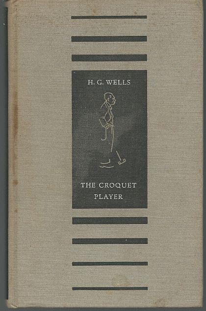 CROQUET PLAYER, Wells, H. G.
