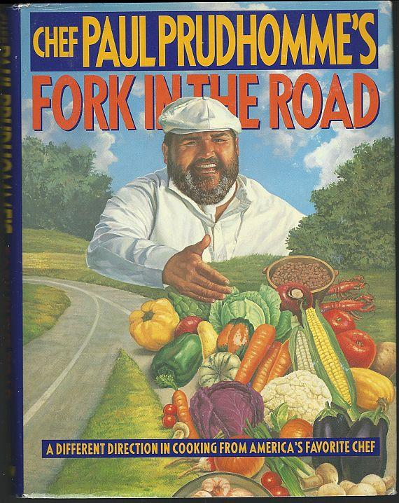 CHEF PAUL PRUDHOMME'S FORK IN THE ROAD A Different Direction in Cooking, Prudhomme, Chef Paul