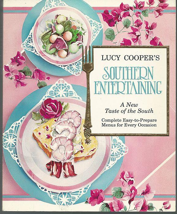 LUCY COOPER'S SOUTHERN ENTERTAINING A New Taste of the South, Cooper, Lucy