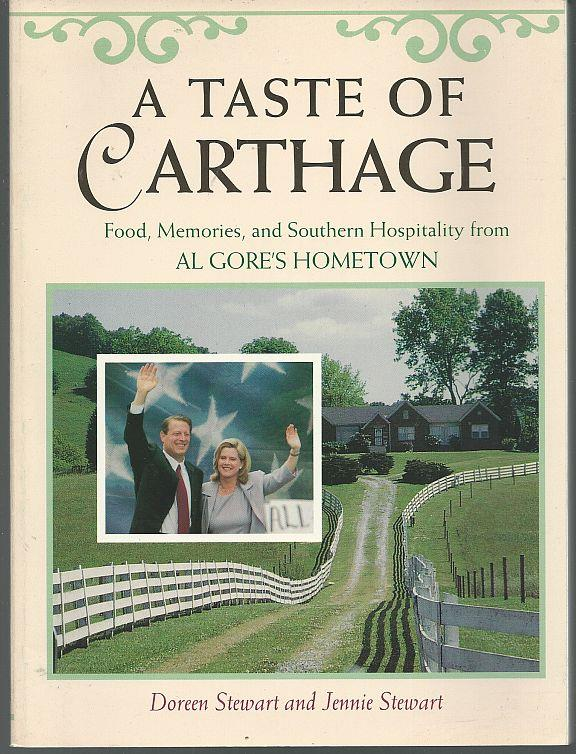 TASTE OF CARTHAGE Food, Memories, and Southern Hospitality from Al Gore's Hometown, Stewart, Doreen and Jennie Stewart