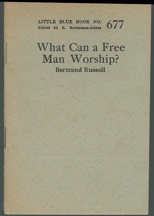 WHAT CAN A FREE MAN WORSHIP?, Russell, Bertrand