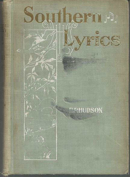 SOUTHERN LYRICS A Series of Original Poems on Love, Home, and the Southland, Hudson, Robert Paine