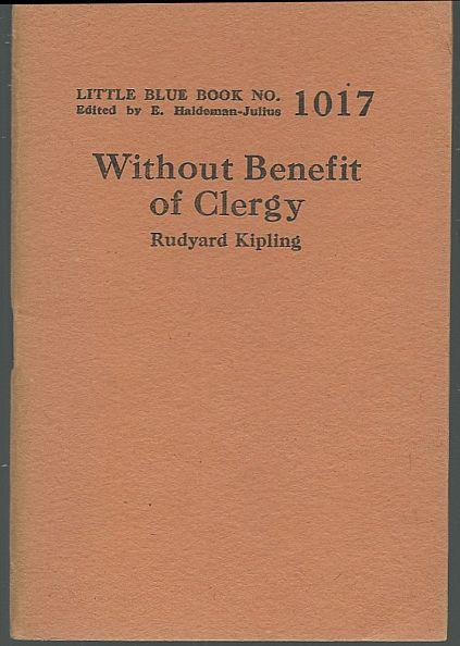 WITHOUT BENEFIT OF CLERGY, Kipling, Rudyard