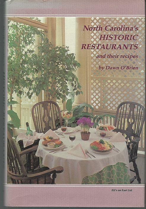 NORTH CAROLINA'S HISTORIC RESTAURANTS AND THEIR RECIPES, O'Brien, Dawn
