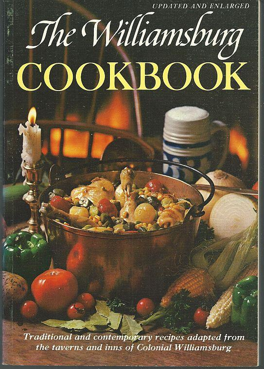 WILLIAMSBURG COOKBOOK Traditional and Contemporary Recipes from the Taverns and Inns of Colonial Williamsburg, Booth, Letha editor